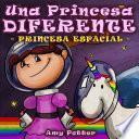 Una Princesa Diferente   Princesa Espacial