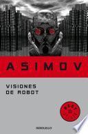 Visiones De Robot (saga De La Fundación 1)