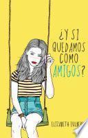 libro ¿y Si Quedamos Como Amigos?