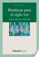 Bioéticas Para El Siglo Xxi: 30 Años De Bioética (1970 2000)