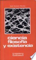 libro Ciencia, Filosofía Y Existencia