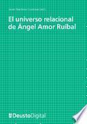 El Universo Relacional De Ángel Amor Ruibal
