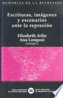 Escrituras, Imágenes Y Escenarios Ante La Represión