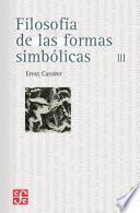 libro Filosofía De Las Formas Simbólicas, Iii