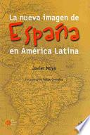 La Nueva Imagen De España En América Latina