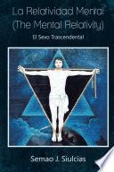 La Relatividad Mental (the Mental Relativity)