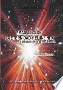 Mas Alla De La Eternidad Y El Infinito...el Principio Y El Fin De Lo Existencial