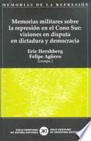 libro Memorias Militares Sobre La Represión En El Cono Sur