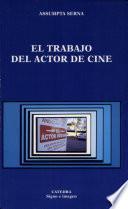 El Trabajo Del Actor De Cine