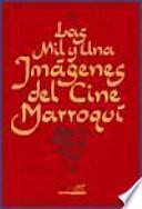 libro Las Mil Y Una Imágenes Del Cine Marroquí