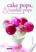 libro Cake Pops & Cookie Pops Y Tartas Decoradas