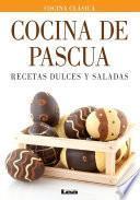 Cocina De Pascua. Recetas Dulces Y Saladas