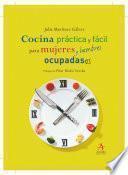Cocina Práctica Para Mujeres Y Hombres Ocupados