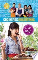 libro Cocineros Argentinos. Lo Más Dulce