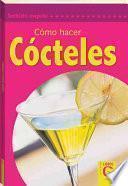Como Hacer Cocteles / Making Cocktails