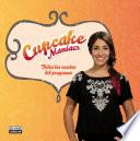libro Cupcake Maniacs. Todas Las Recetas Del Programa