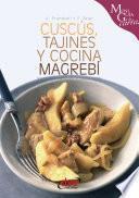 Cuscús, Tajines Y Cocina Magrebí