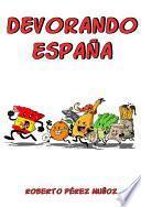 Devorando España