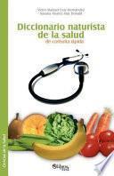 Diccionario Naturista De La Salud De Consulta Rápida