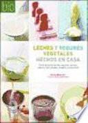 libro Leches Y Yogures Vegetales Hechos En Casa