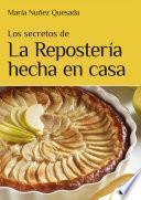 libro Los Secretos De La Repostería Hecha En Casa