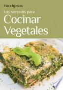 libro Los Secretos Para Cocinar Vegetales