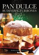 libro Pan Dulce, Budines Y Turrones