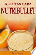 libro Recetas Para Nutribullet® Pérdida De Peso Y Licuados Para Tu Nutribullet®