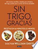 libro Sin Trigo, Gracias. Recetas En 30 Minutos (¡o Menos!)
