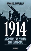 1914. Argentina Y La Primera Guerra Mundial