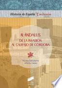 Al Andalus, De La Invasión Al Califato De Córdoba