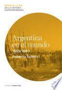 libro Argentina En El Mundo (1830 1880)