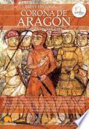 Breve Historia De La Corona De Arag¢n