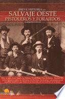 libro Breve Historia Del Salvaje Oeste. Pistoleros Y Forajidos