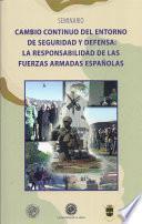 libro Cambio Continuo Del Entorno De Seguridad Y Defensa: La Responsabilidad De Las Fuerzas Armadas Españolas