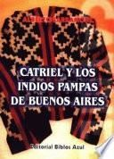 Catriel Y Los Indios Pampas De Buenos Aires