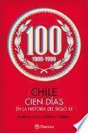 libro Chile: Cien Días En La Historia Del Siglo Xx