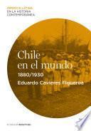 Chile En El Mundo (1880 1930)