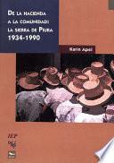 De La Hacienda A La Comunidad: La Sierra De Piura 1934 1990