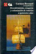 Descubrimiento, Conquista Y Colonización De América A Quinientos Años