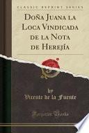 libro Doña Juana La Loca Vindicada De La Nota De Herejía (classic Reprint)