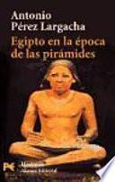 Egipto En La Epoca De Las Piramides / Egypt At The Time Of The Pyramids