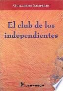 El Club De Los Independientes