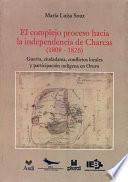 El Complejo Proceso Hacia La Independencia De Charcas (1808 1826)