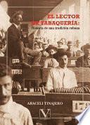 libro El Lector De Tabaquería. Historia De Una Tradición Cubana