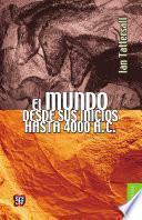 El Mundo Desde Sus Inicios Al 4000 A. C.