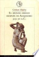 El Mundo Griego Después De Alejandro, 323 30 A.c.