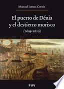El Puerto De Dénia Y El Destierro Morisco (1609 1610)
