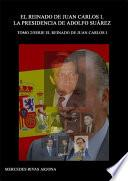 libro El Reinado De Juan Carlos I. La Presidencia De Adolfo Suárez. 1976 1981