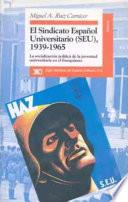 El Sindicato Español Universitario (seu), 1939 1965